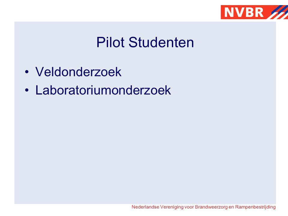 Nederlandse Vereniging voor Brandweerzorg en Rampenbestrijding Pilot Studenten Veldonderzoek Laboratoriumonderzoek