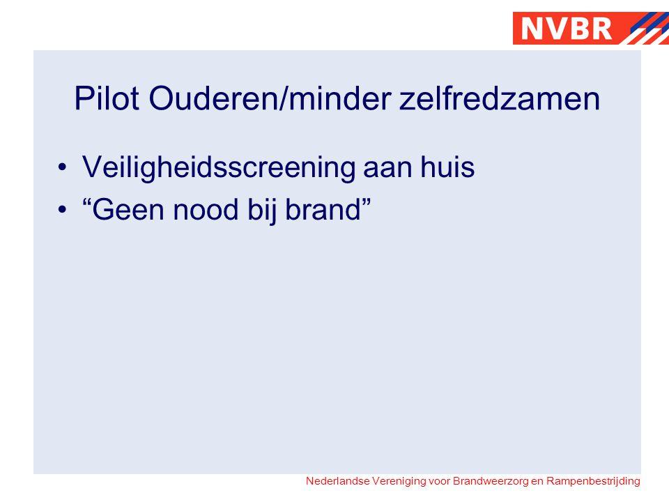 """Nederlandse Vereniging voor Brandweerzorg en Rampenbestrijding Pilot Ouderen/minder zelfredzamen Veiligheidsscreening aan huis """"Geen nood bij brand"""""""