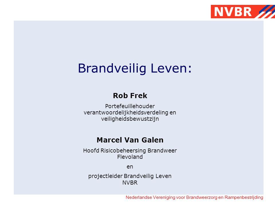 Nederlandse Vereniging voor Brandweerzorg en Rampenbestrijding Brandveilig Leven: Rob Frek Portefeuillehouder verantwoordelijkheidsverdeling en veilig
