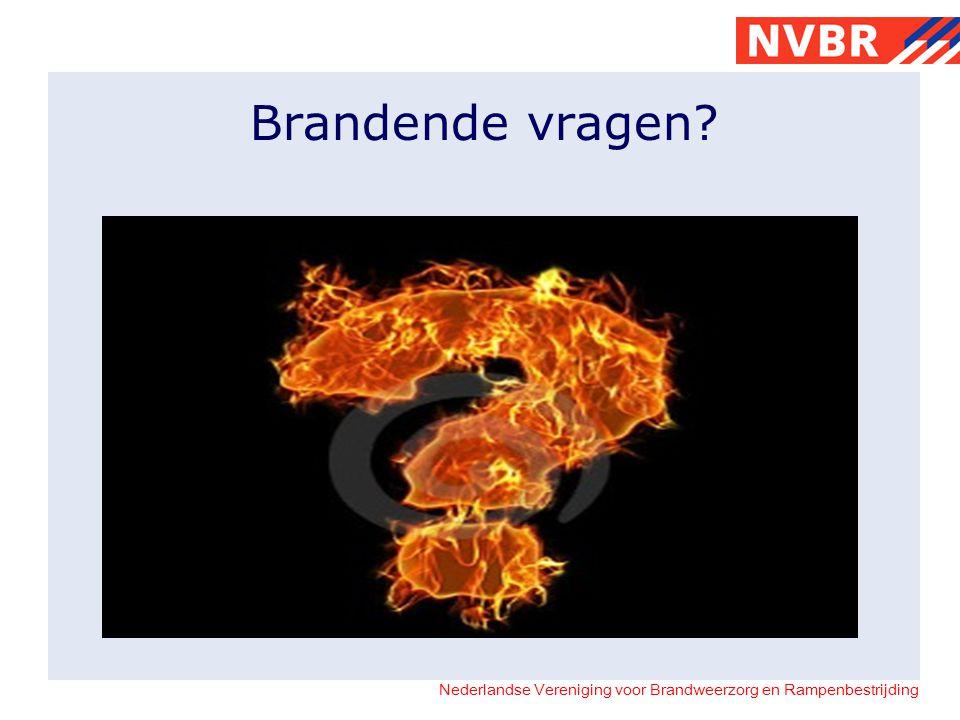 Nederlandse Vereniging voor Brandweerzorg en Rampenbestrijding Brandende vragen?