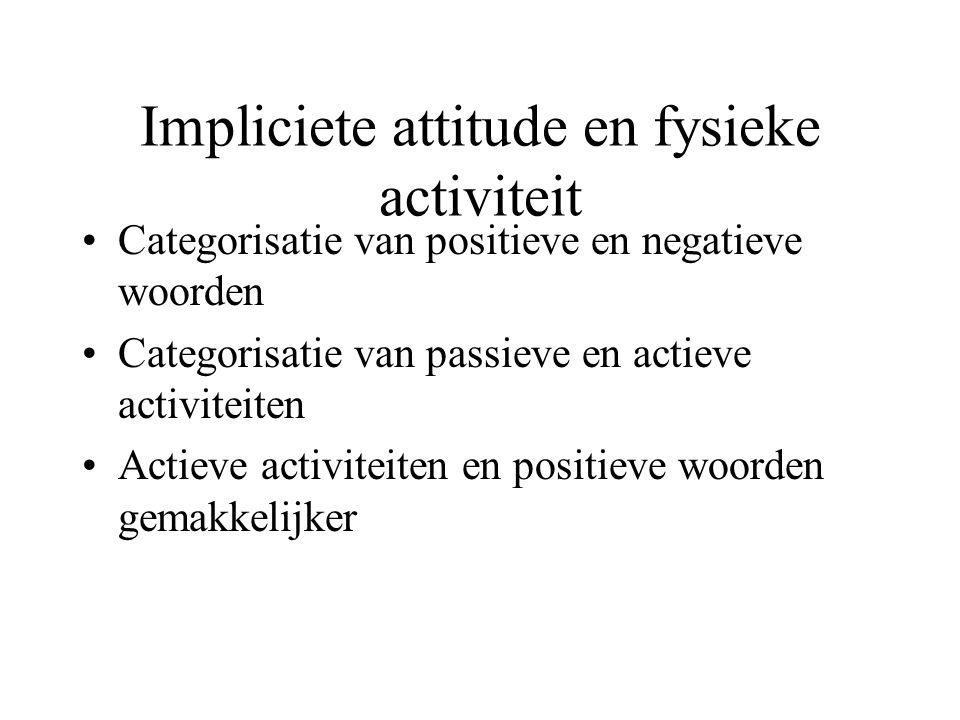 Meta-analyse (Hausenblas et al., 1997) Gedrag Intentie Attitude Subjectieve Norm r =.52 r =.47 r =.27