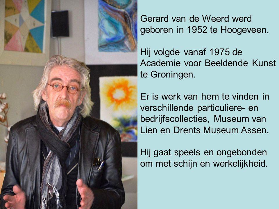 Gerard van de Weerd werd geboren in 1952 te Hoogeveen. Hij volgde vanaf 1975 de Academie voor Beeldende Kunst te Groningen. Er is werk van hem te vind