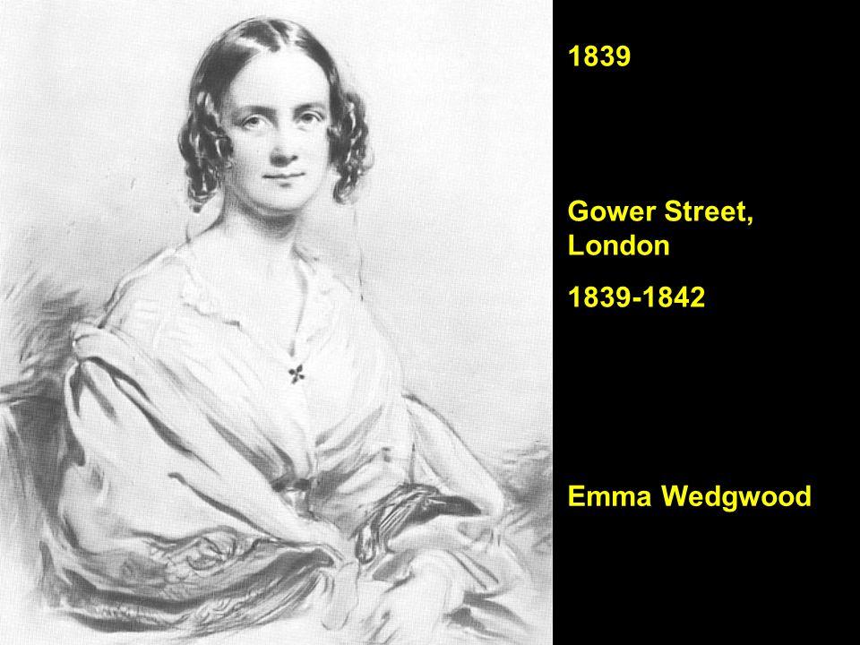 Emma Wedgwood 1839 Gower Street, London 1839-1842