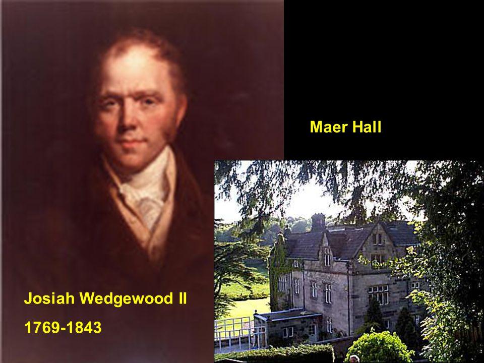 Josiah Wedgewood II 1769-1843 Maer Hall