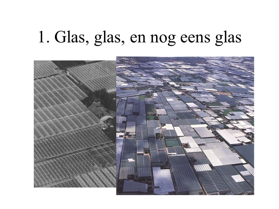 Over glas en plas 1.Glas, glas... 2.Glas van binnen? 3.Glas van buiten, landschappelijke inpassing, als het ware 4.Niet hier, maar verderop... 5.De lo