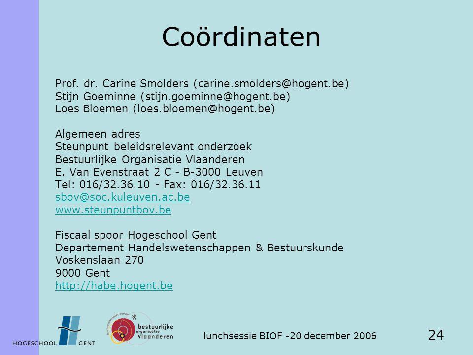 lunchsessie BIOF -20 december 2006 24 Coördinaten Prof.