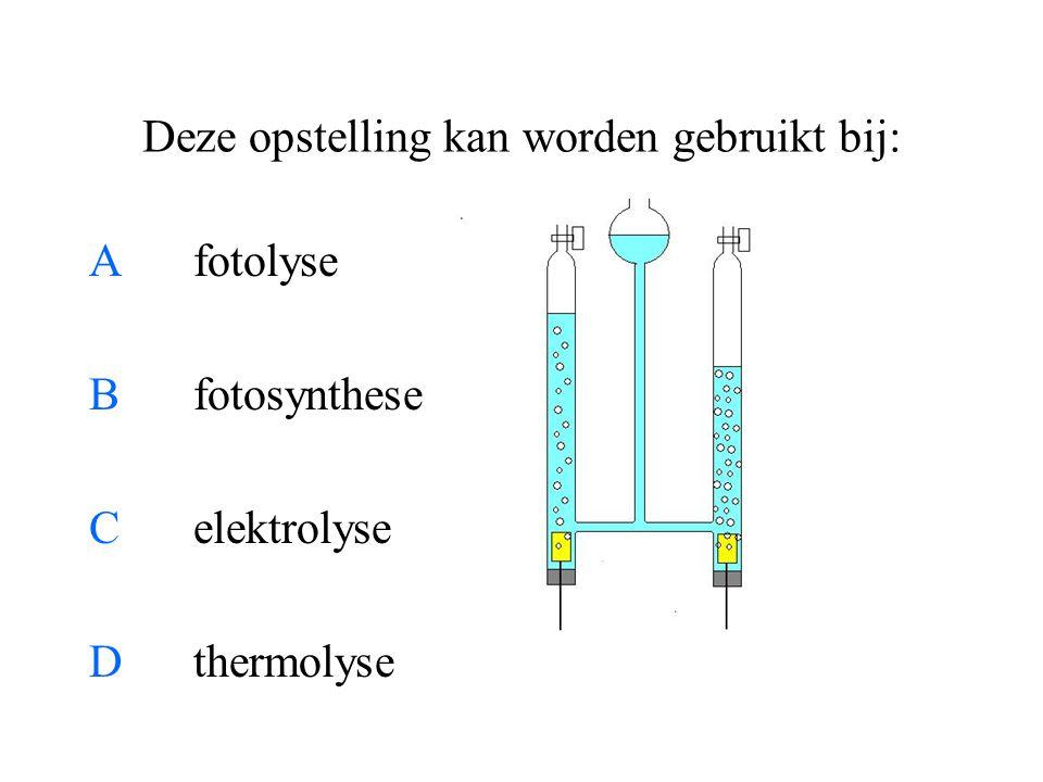 Deze opstelling kan worden gebruikt bij: Afotolyse B fotosynthese Celektrolyse Dthermolyse
