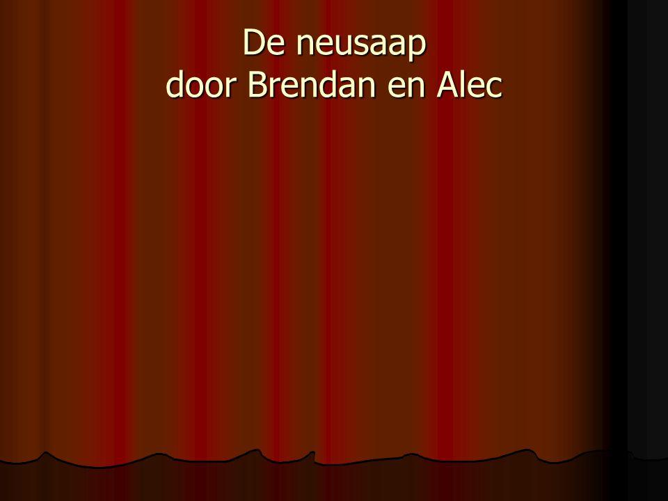 De neusaap door Brendan en Alec