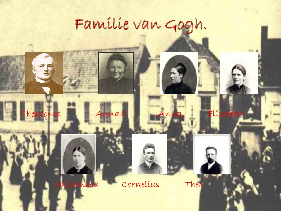 Familie van Gogh. Theodorus Anna C. Anna Elizabeth Willemina Cornelius Theo