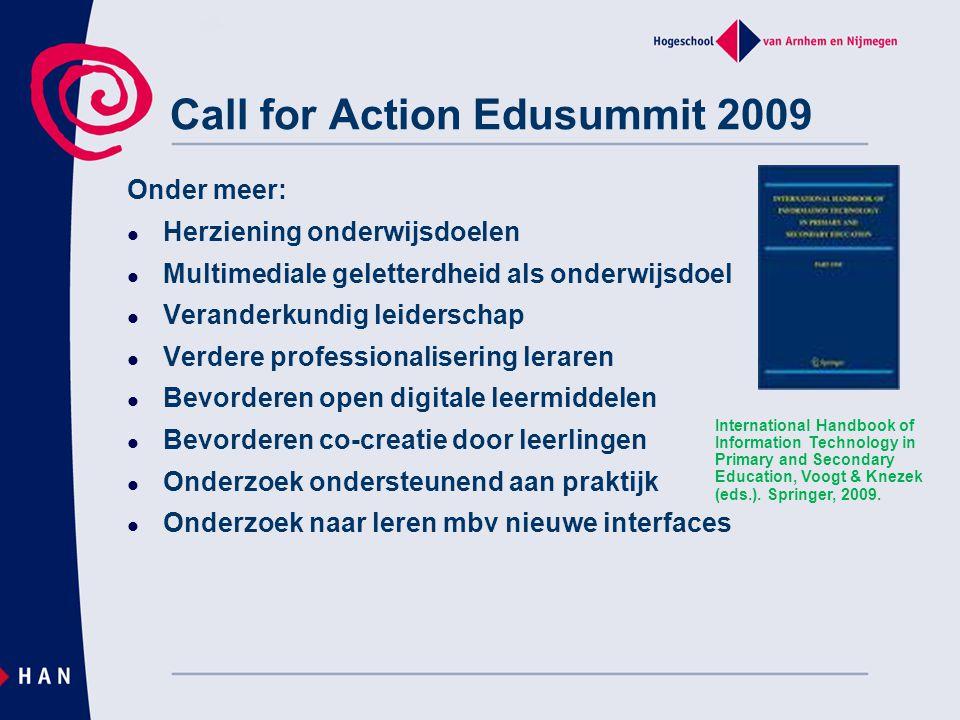 Call for Action Edusummit 2009 Onder meer: Herziening onderwijsdoelen Multimediale geletterdheid als onderwijsdoel Veranderkundig leiderschap Verdere