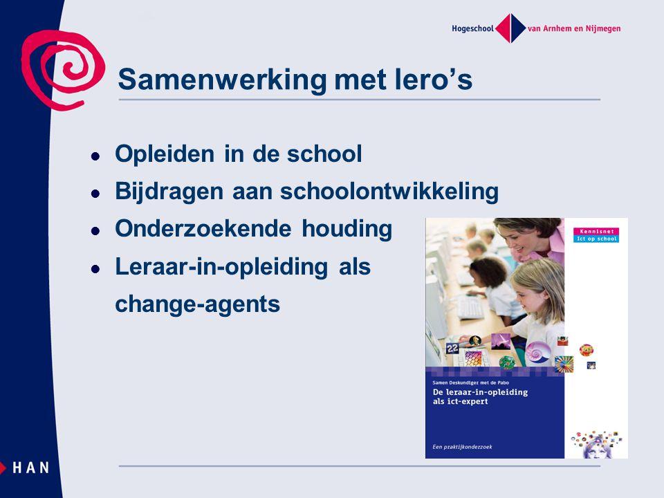 Samenwerking met lero's Opleiden in de school Bijdragen aan schoolontwikkeling Onderzoekende houding Leraar-in-opleiding als change-agents