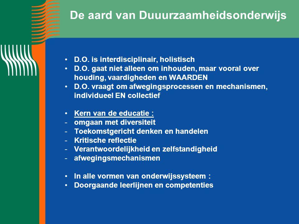 De aard van Duuurzaamheidsonderwijs D.O.is interdisciplinair, holistisch D.O.