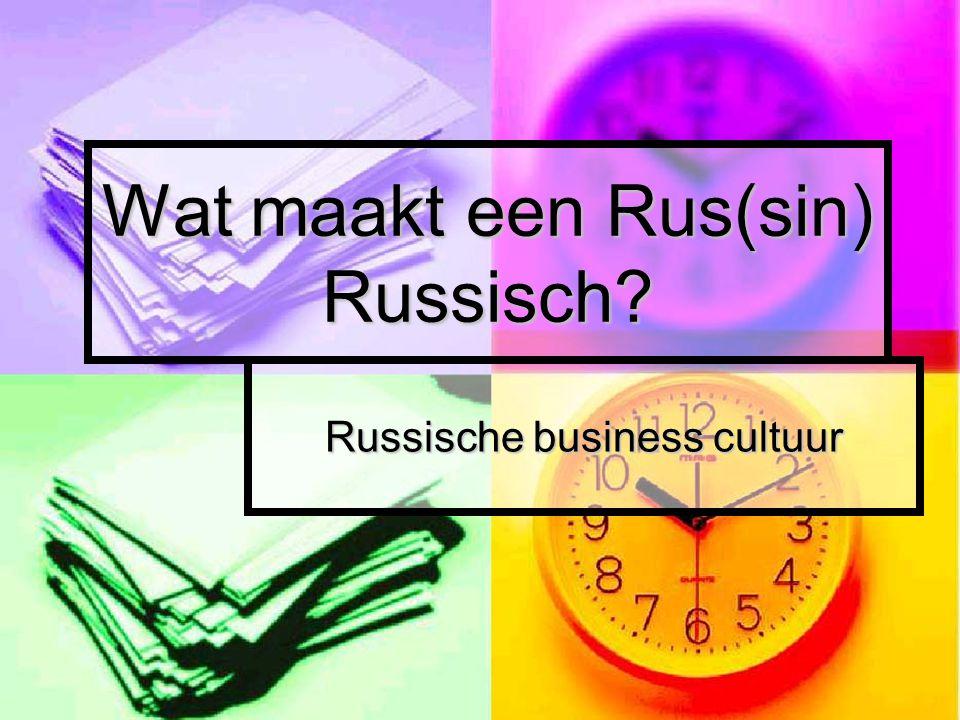 Wat maakt een Rus(sin) Russisch? Russische business cultuur