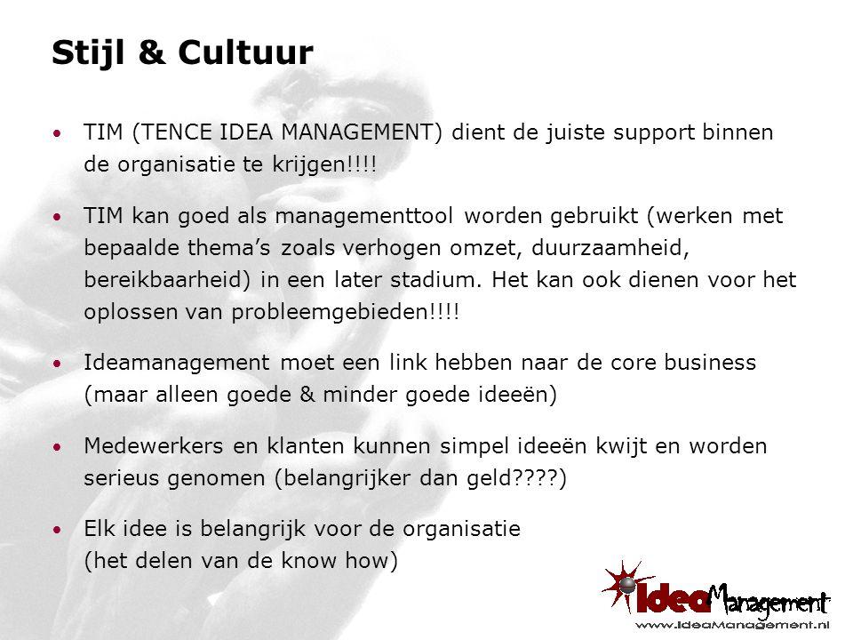 Stijl & Cultuur TIM (TENCE IDEA MANAGEMENT) dient de juiste support binnen de organisatie te krijgen!!!.