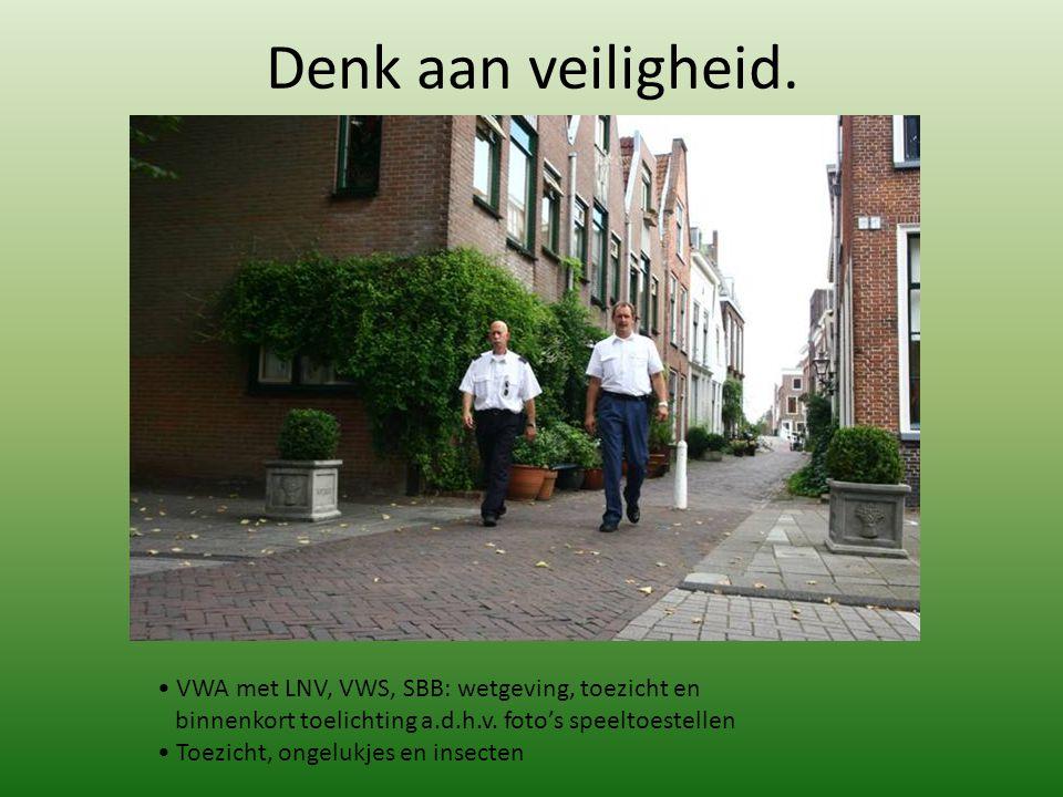 Denk aan veiligheid. VWA met LNV, VWS, SBB: wetgeving, toezicht en binnenkort toelichting a.d.h.v. foto's speeltoestellen Toezicht, ongelukjes en inse