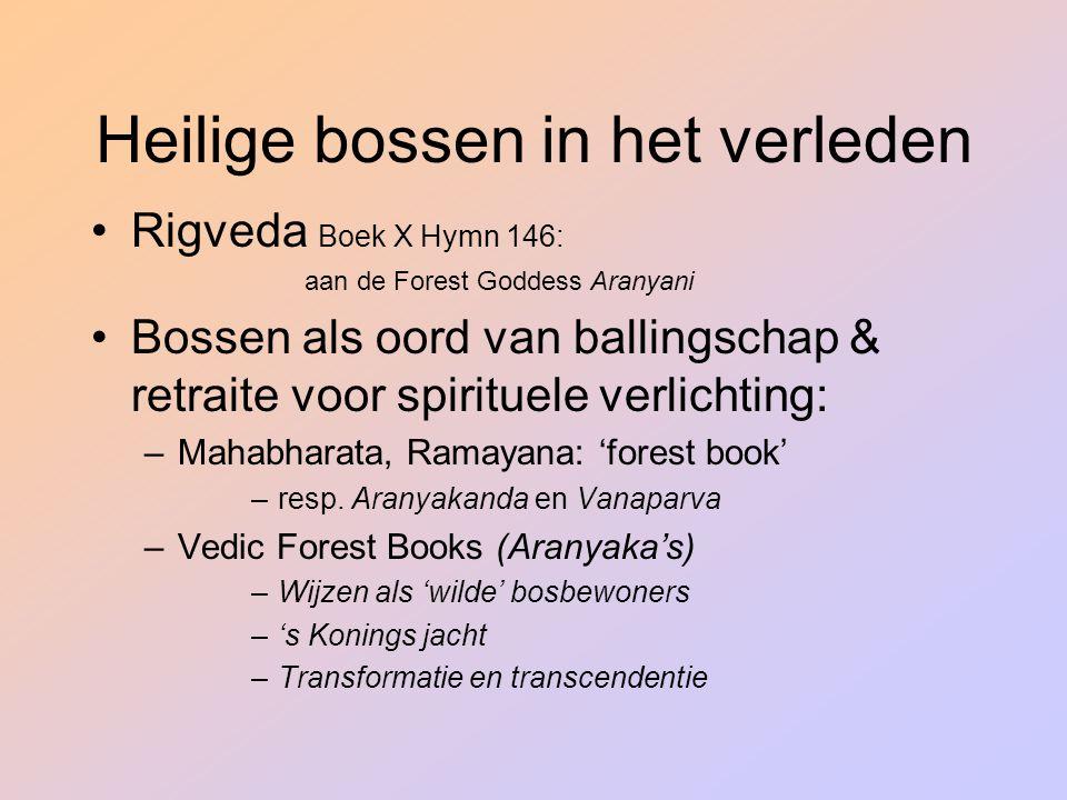 Heilige bossen in het verleden Rigveda Boek X Hymn 146: aan de Forest Goddess Aranyani Bossen als oord van ballingschap & retraite voor spirituele ver