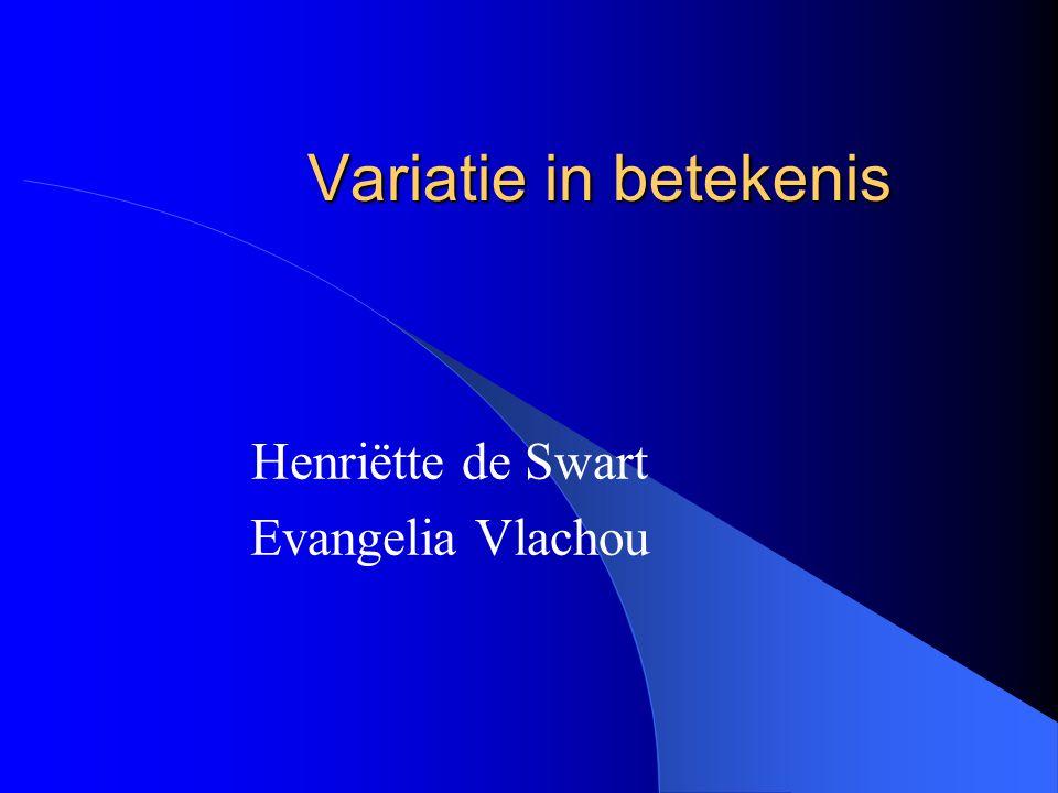 Variatie in betekenis Henriëtte de Swart Evangelia Vlachou
