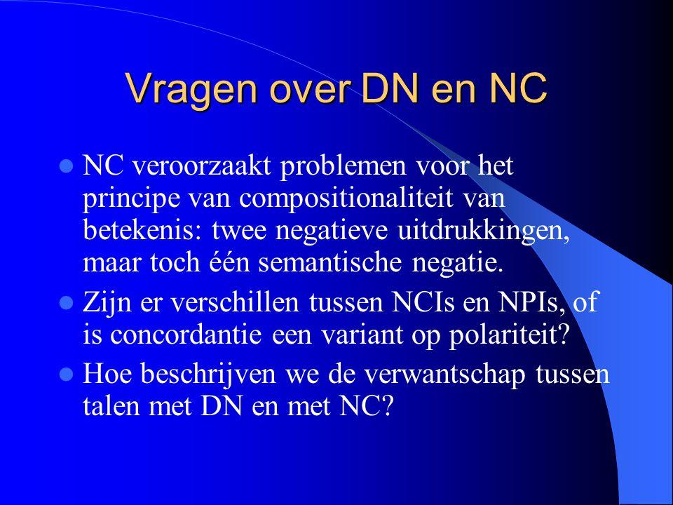 Vragen over DN en NC NC veroorzaakt problemen voor het principe van compositionaliteit van betekenis: twee negatieve uitdrukkingen, maar toch één sema
