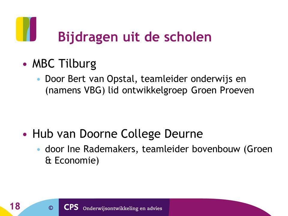 18 Bijdragen uit de scholen MBC Tilburg Door Bert van Opstal, teamleider onderwijs en (namens VBG) lid ontwikkelgroep Groen Proeven Hub van Doorne Col