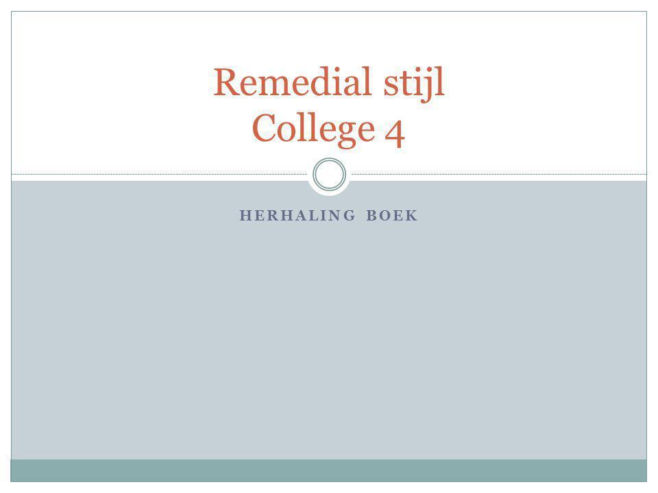 HERHALING BOEK Remedial stijl College 4