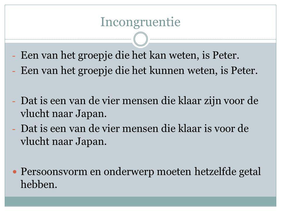 Incongruentie - Een van het groepje die het kan weten, is Peter.