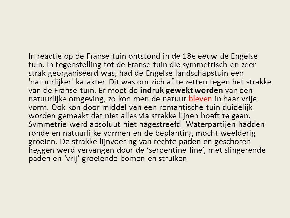 In reactie op de Franse tuin ontstond in de 18e eeuw de Engelse tuin.
