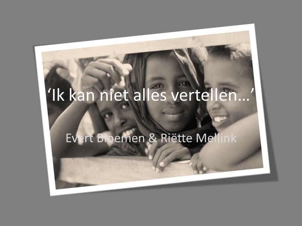 'Ik kan niet alles vertellen…' Evert Bloemen & Riëtte Mellink