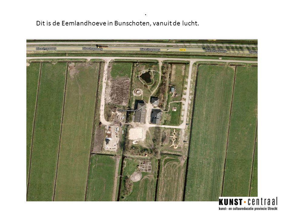 Dit is de Eemlandhoeve in Bunschoten, vanuit de lucht.