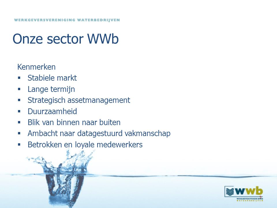 44 De ambitie van de WWb-bedrijven Cao-agenda voor de toekomst Visiedocument Werkgevers Waterbedrijven  Arbeidsmarkt  Flexibiliteit  Duurzame inzetbaarheid  Arbeidsverhoudingen