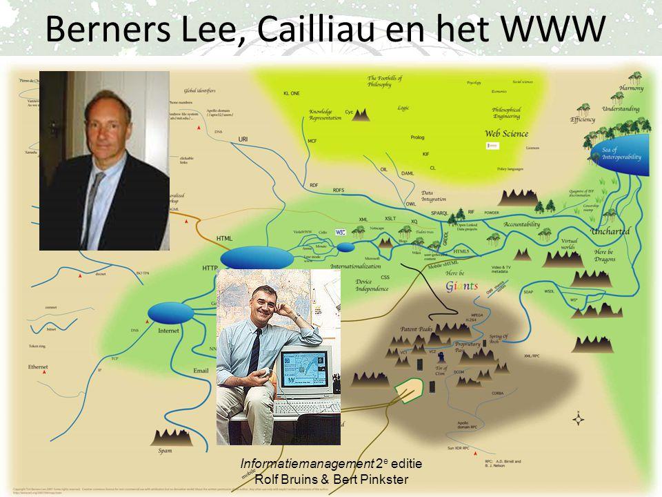 Berners Lee, Cailliau en het WWW Informatiemanagement 2 e editie Rolf Bruins & Bert Pinkster