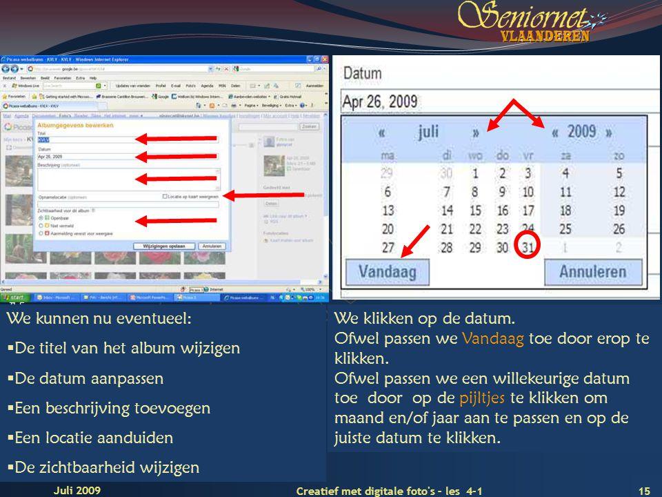 Deze presentatie mag noch geheel, noch gedeeltelijk worden gebruikt of gekopieerd zonder de schriftelijke toestemming van Seniornet Vlaanderen VZW 15