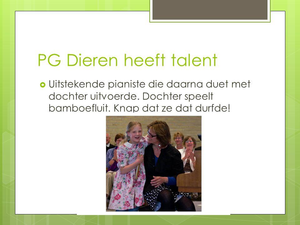 PG Dieren heeft talent  Uitstekende pianiste die daarna duet met dochter uitvoerde. Dochter speelt bamboefluit. Knap dat ze dat durfde!