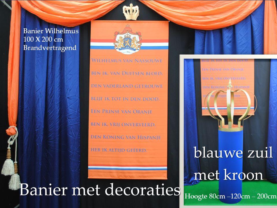 { Banier met decoraties blauwe zuil met kroon Banier Wilhelmus 100 X 200 cm Brandvertragend Hoogte 80cm –120cm – 200cm