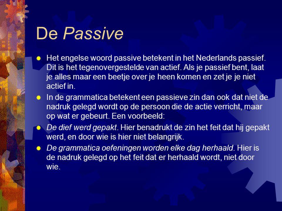  Het engelse woord passive betekent in het Nederlands passief. Dit is het tegenovergestelde van actief. Als je passief bent, laat je alles maar een b