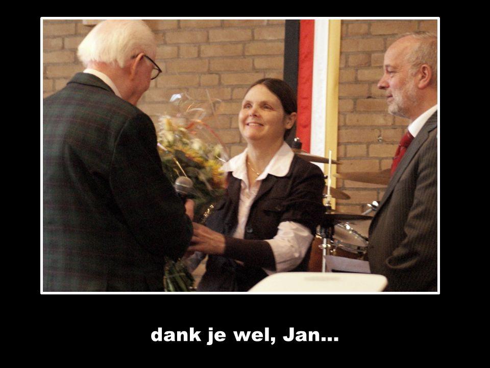 dank je wel, Jan…