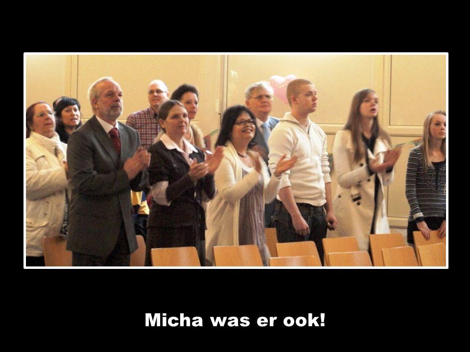 Micha was er ook!