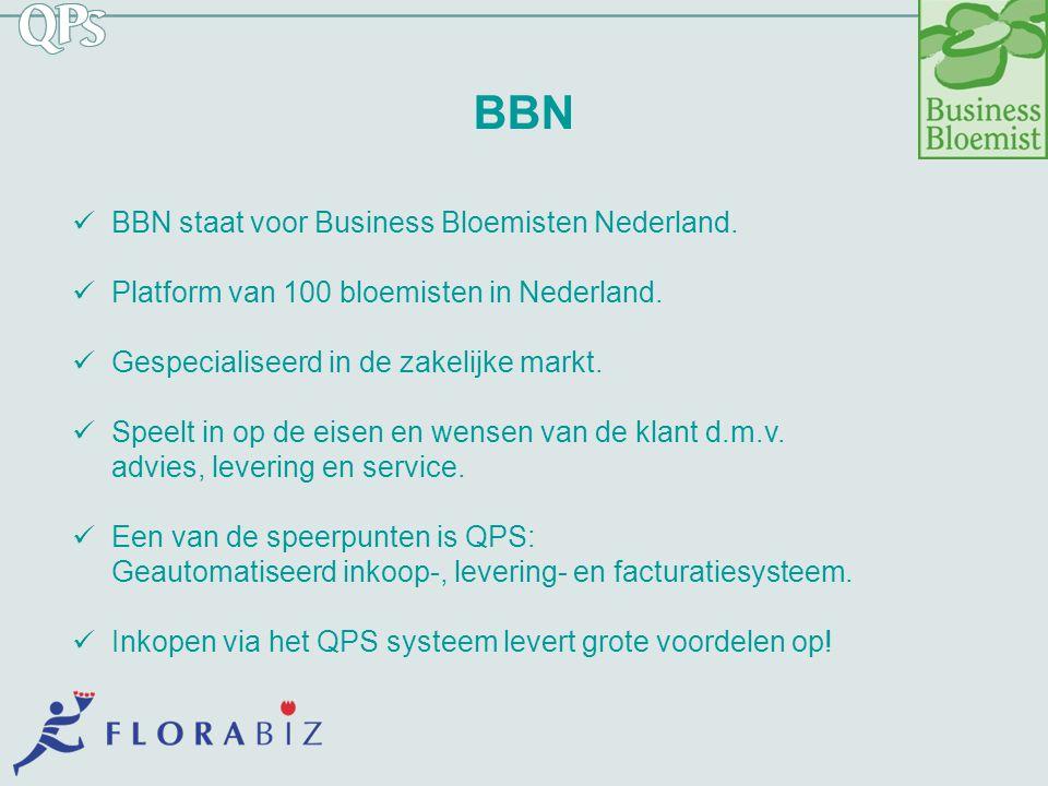 BBN BBN staat voor Business Bloemisten Nederland. Platform van 100 bloemisten in Nederland. Gespecialiseerd in de zakelijke markt. Speelt in op de eis