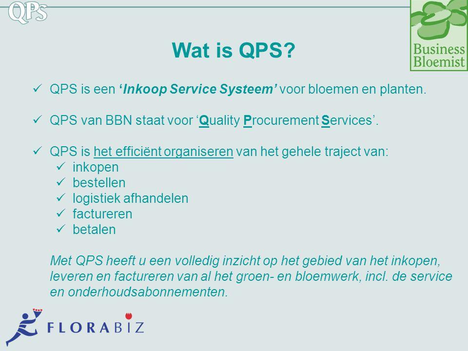 Wat is QPS? QPS is een 'Inkoop Service Systeem' voor bloemen en planten. QPS van BBN staat voor 'Quality Procurement Services'. QPS is het efficiënt o
