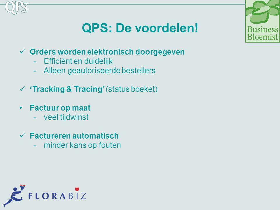 QPS: De voordelen! Orders worden elektronisch doorgegeven -Efficiënt en duidelijk -Alleen geautoriseerde bestellers 'Tracking & Tracing' (status boeke