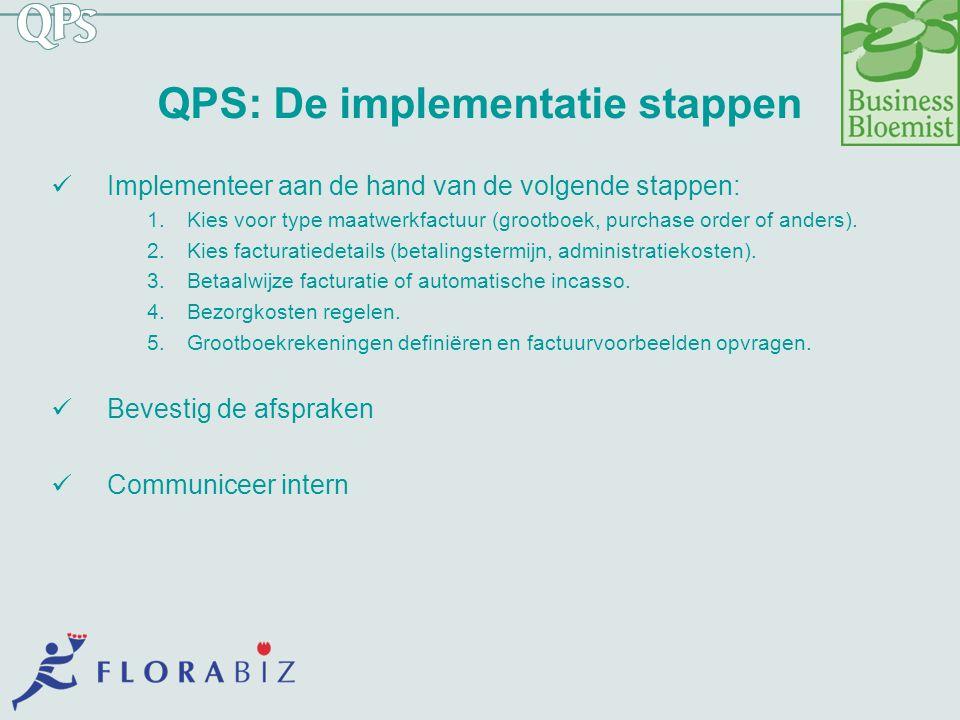 QPS: De implementatie stappen Implementeer aan de hand van de volgende stappen: 1.Kies voor type maatwerkfactuur (grootboek, purchase order of anders)