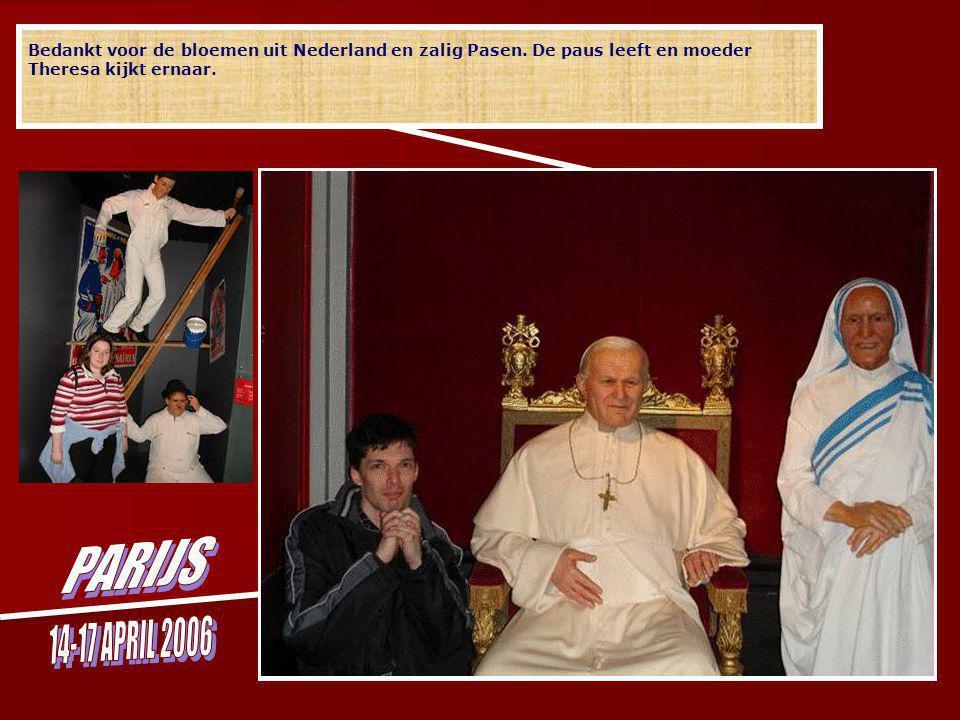 Bedankt voor de bloemen uit Nederland en zalig Pasen. De paus leeft en moeder Theresa kijkt ernaar.