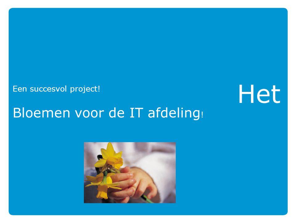 Het Een succesvol project! Bloemen voor de IT afdeling !