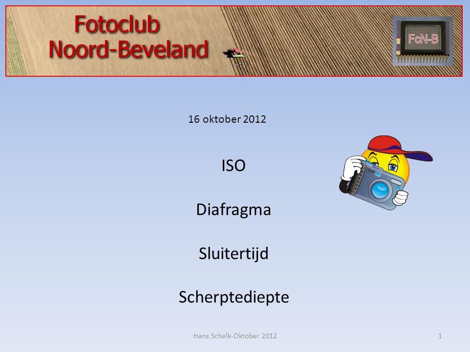 1 16 oktober 2012 ISO Diafragma Sluitertijd Scherptediepte Hans Schalk-Oktober 2012
