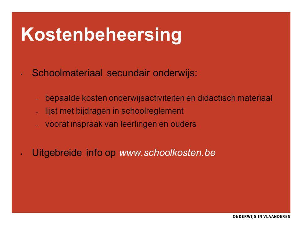 Kostenbeheersing Schoolmateriaal secundair onderwijs: – bepaalde kosten onderwijsactiviteiten en didactisch materiaal – lijst met bijdragen in schoolr