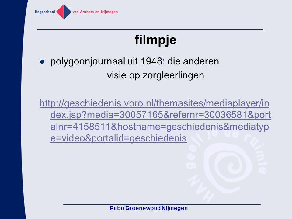 Pabo Groenewoud Nijmegen filmpje polygoonjournaal uit 1948: die anderen visie op zorgleerlingen http://geschiedenis.vpro.nl/themasites/mediaplayer/in