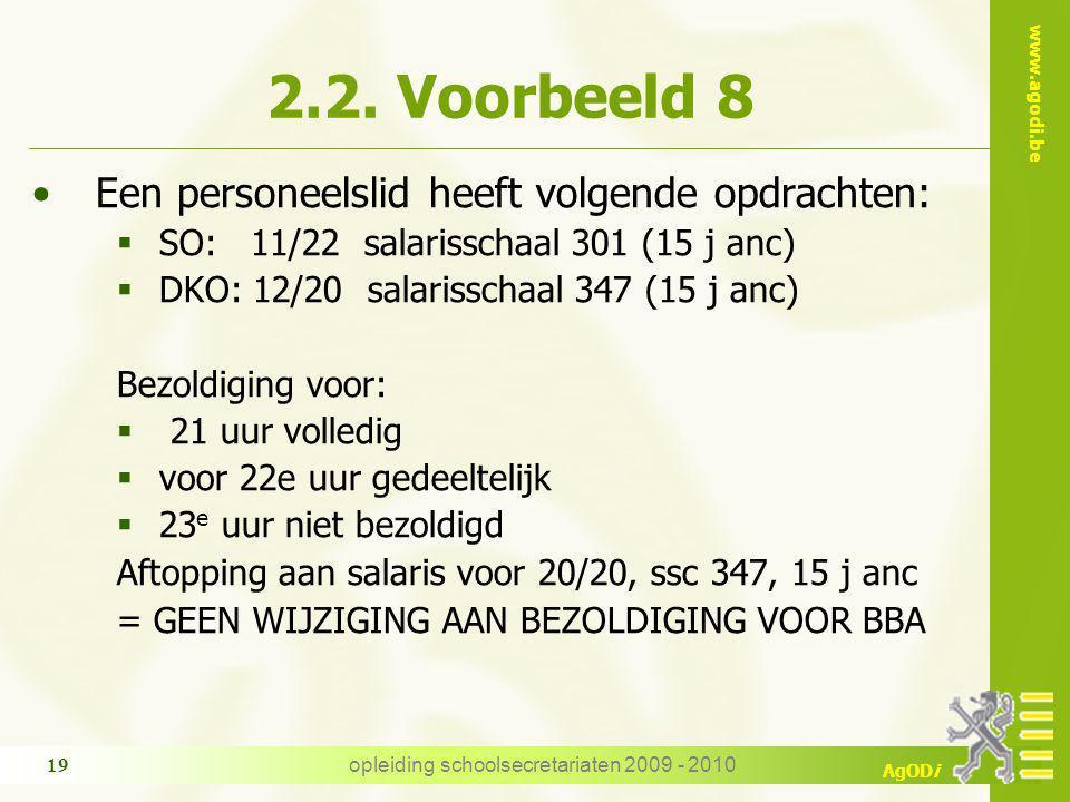 www.agodi.be AgODi opleiding schoolsecretariaten 2009 - 2010 19 2.2.
