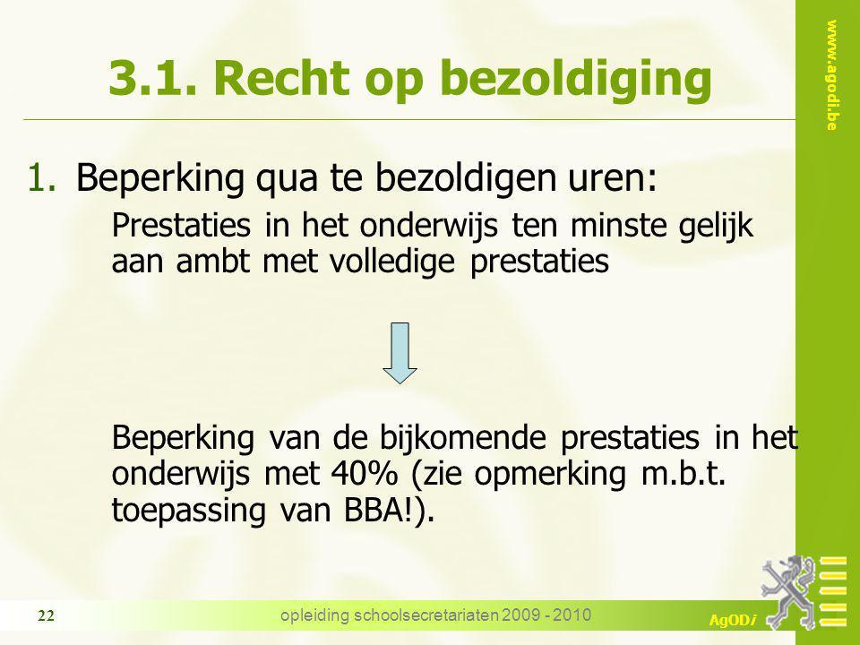 www.agodi.be AgODi opleiding schoolsecretariaten 2009 - 2010 22 3.1.