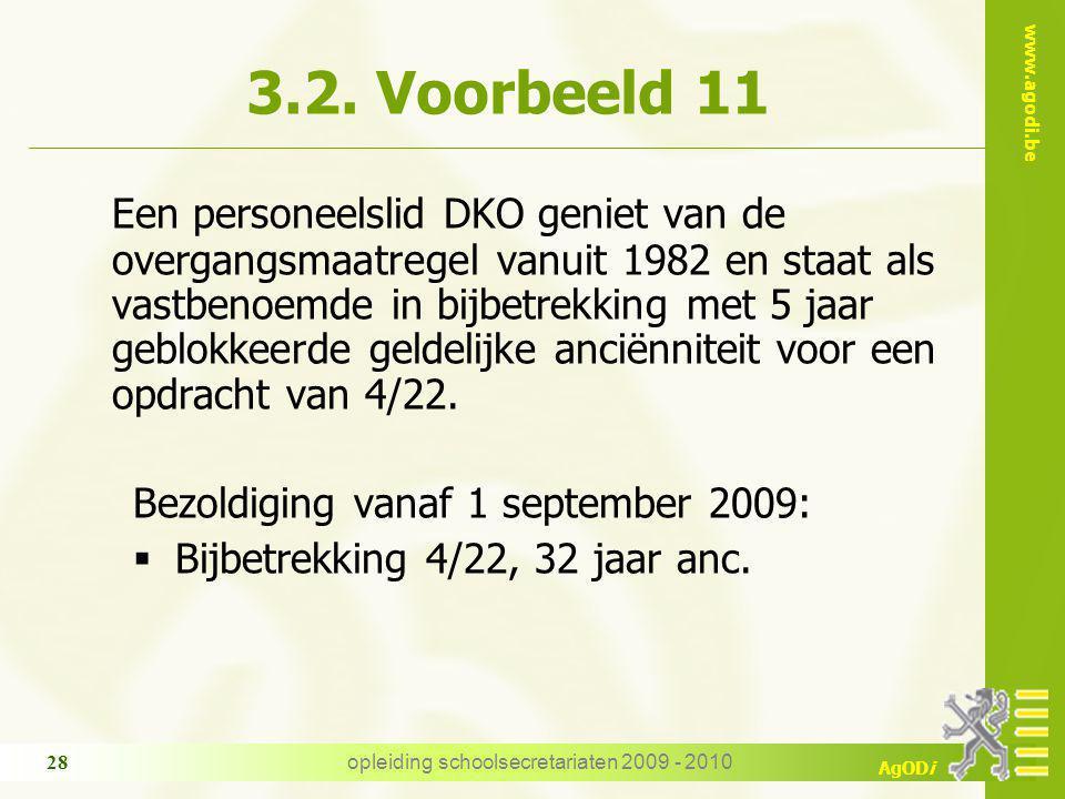 www.agodi.be AgODi opleiding schoolsecretariaten 2009 - 2010 28 3.2.