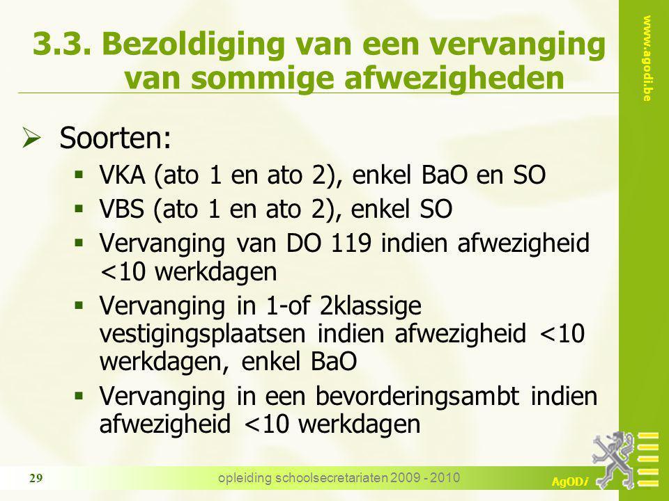 www.agodi.be AgODi opleiding schoolsecretariaten 2009 - 2010 29 3.3.