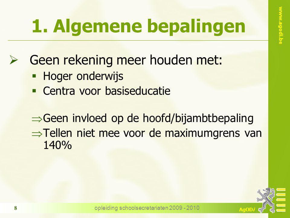 www.agodi.be AgODi opleiding schoolsecretariaten 2009 - 2010 8 1.